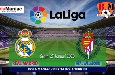 Prediksi Skor Real Valladolid Vs Real Madrid 27 Januari 2020